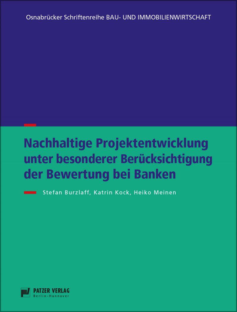 Nachhaltige Projektentwicklung unter besonderer Berücksichtigung der Bewertung bei Banken